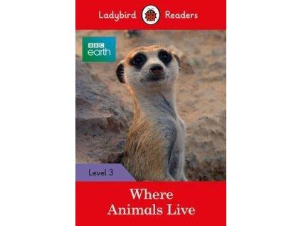 3807 bbc earth where animals live ladybird readers level 3