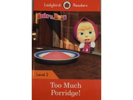 Masha & Bear Too Much Porridge!: Level 2 (Ladybird Readers)