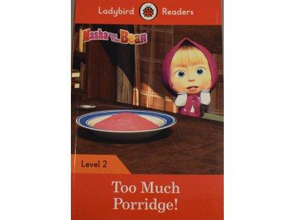 Masha & Bear Too Much Porridge!: Level 2 (Ladybird Readers)