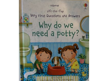 Lift-the-flap Very First Questions and Answers Why do we need a Potty?