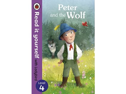 Peter and the Wolf: Level 4 (Read It Yourself with Ladybird)