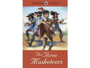 1461 ladybird classics the three musketeers