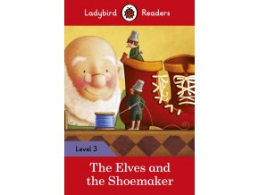 The Elves and the Shoemaker – Ladybird Readers Level 3