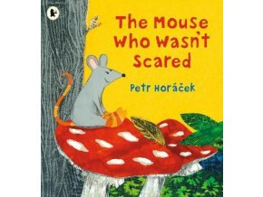 The Mouse Who Wasn't Scared -  Paperback