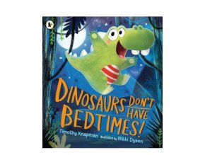 945 2 dinosaurs don t have bedtimes