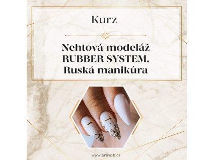Kurzy Rubber system ruská manikúra