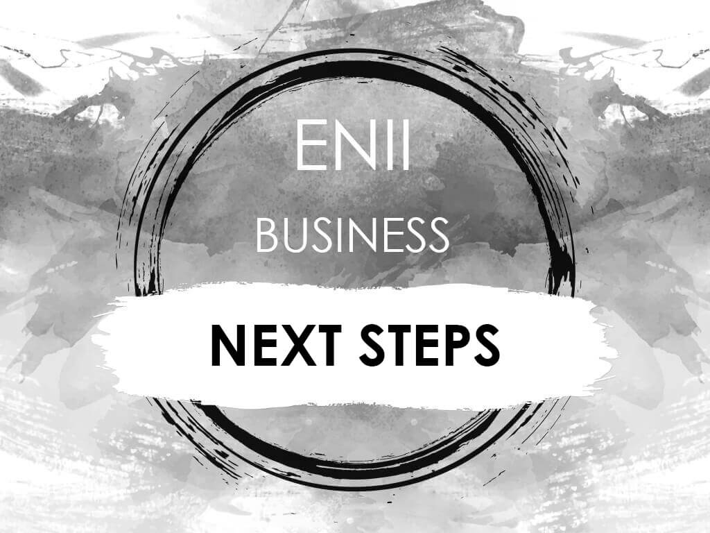 ENII-NAILS ENII BUSINESS NEXT STEPS