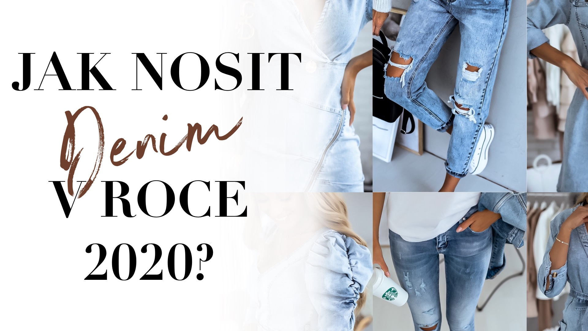 Jak nosit denim v roce 2020?