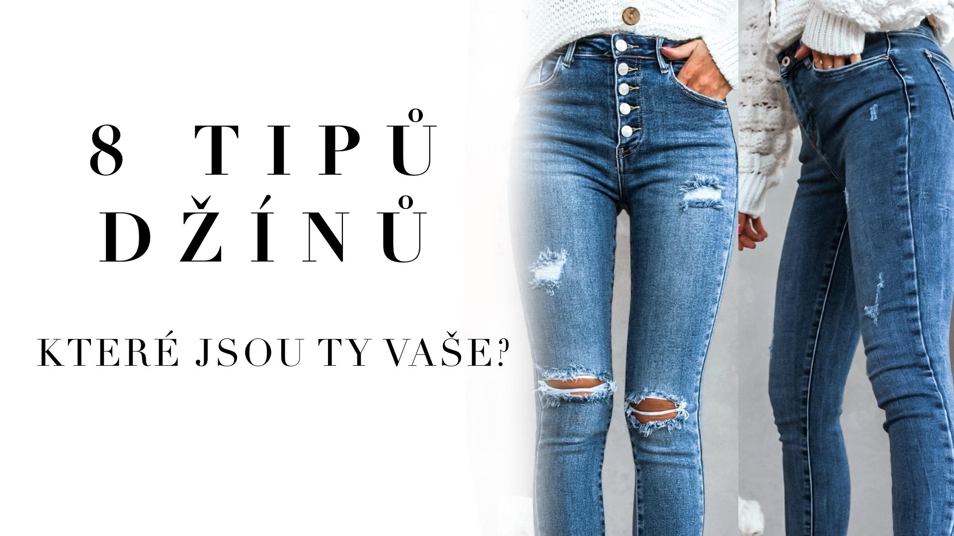 8 typů džínů. Které jsou ty vaše?