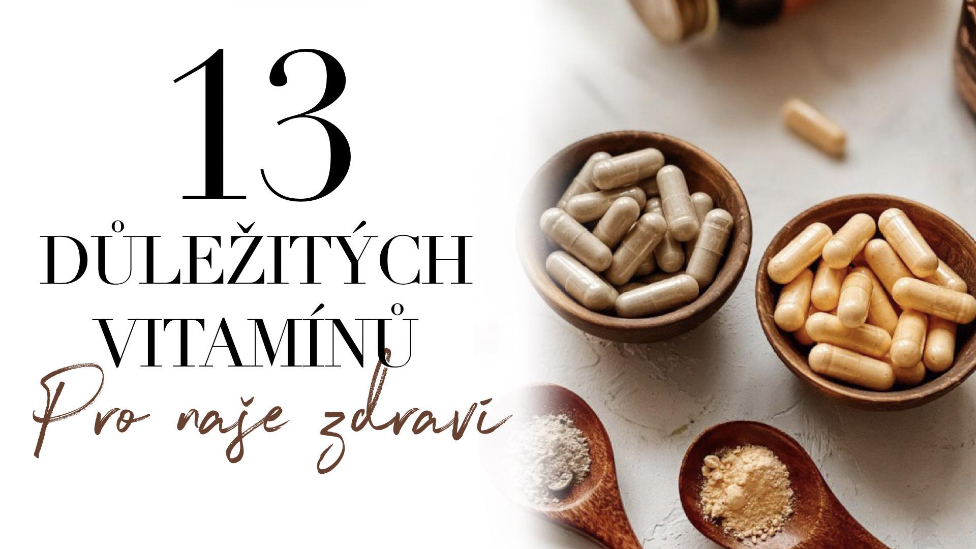 13 důležitých vitamínů pro naše zdraví