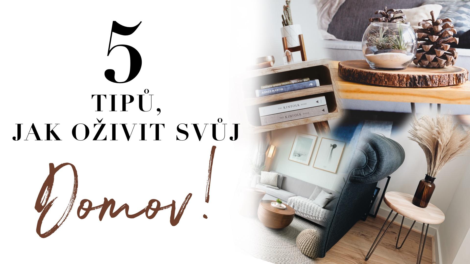 Jak jednoduše oživit interiér vašeho domova
