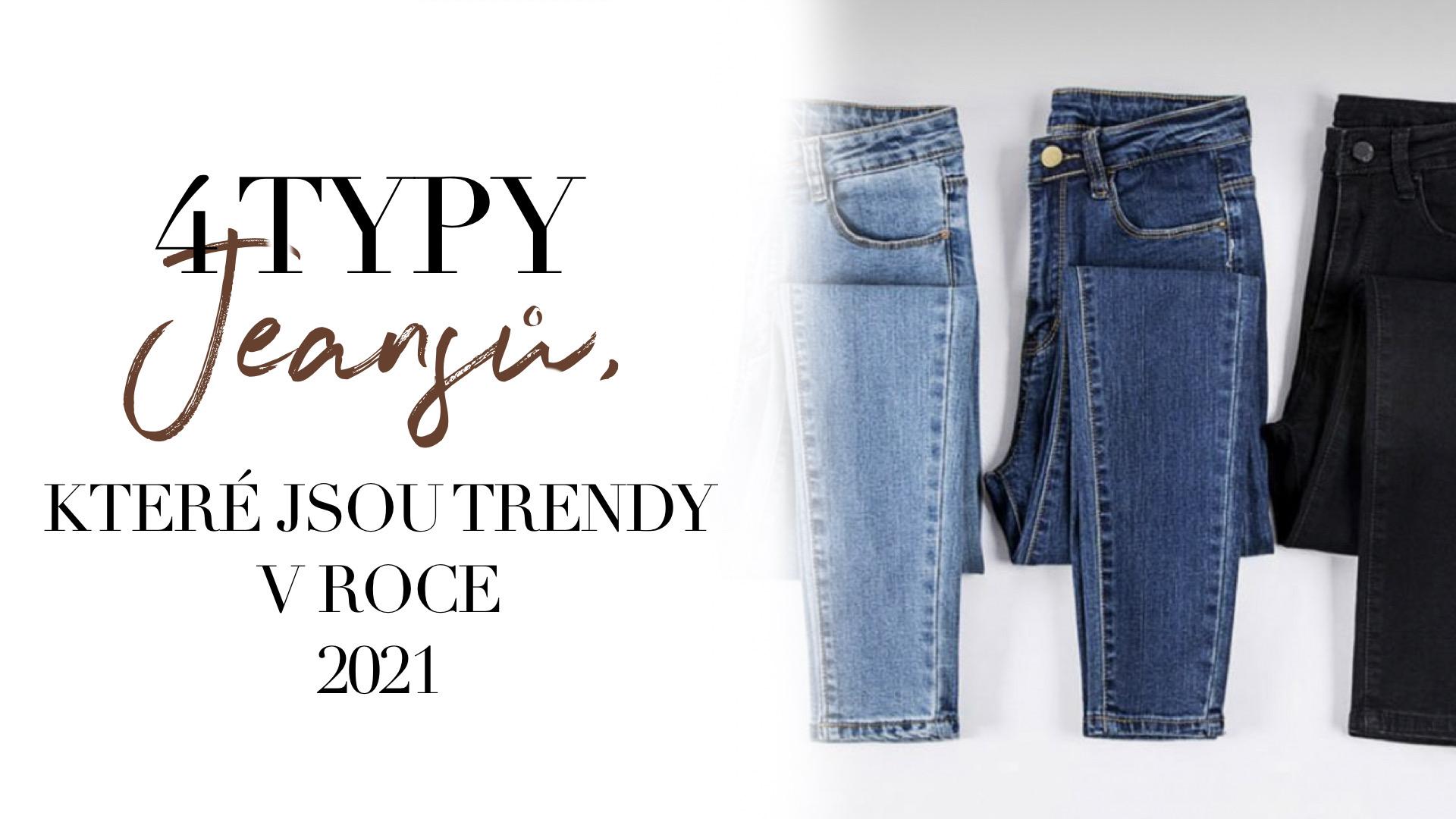 4 typy jeansů, které jsou módním trendem v roce 2021