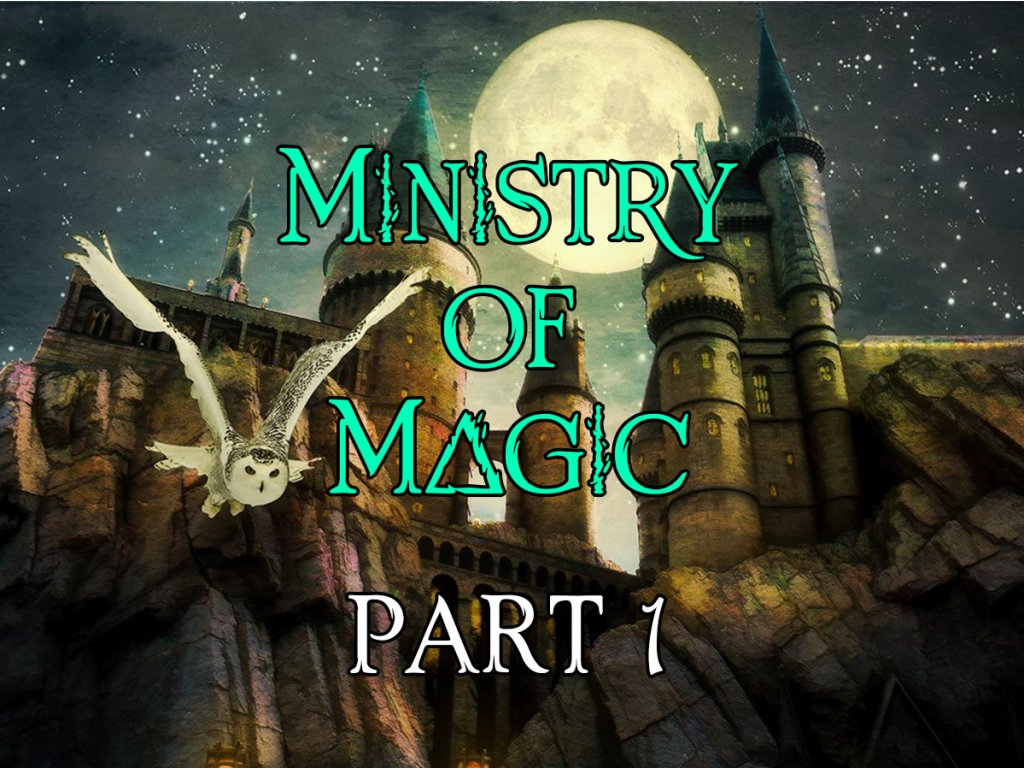 Ministry of Magic Part 1 (4.3)
