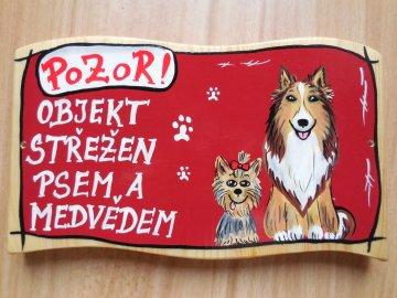 Dřevěná cedule - OBJEKT STŘEŽEN psem a medvědem