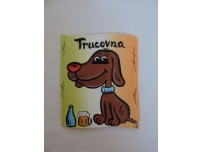 Dřevěná cedulka na dveře - TRUCOVNA - pes