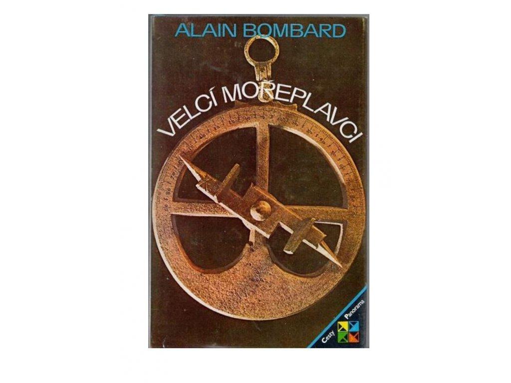 Kniha Velcí mořeplavci (Alain Bombard, 1981)