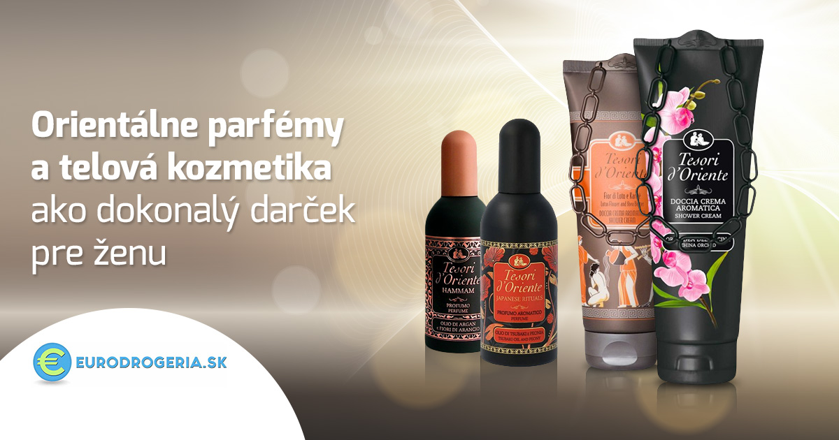 Orientálne parfémy atelová kozmetika ako dokonalý darček pre ženu