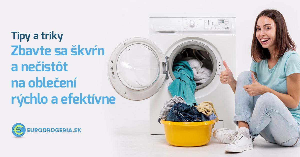 Tipy a triky: Zbavte sa škvŕn a nečistôt na oblečení rýchlo a efektívne