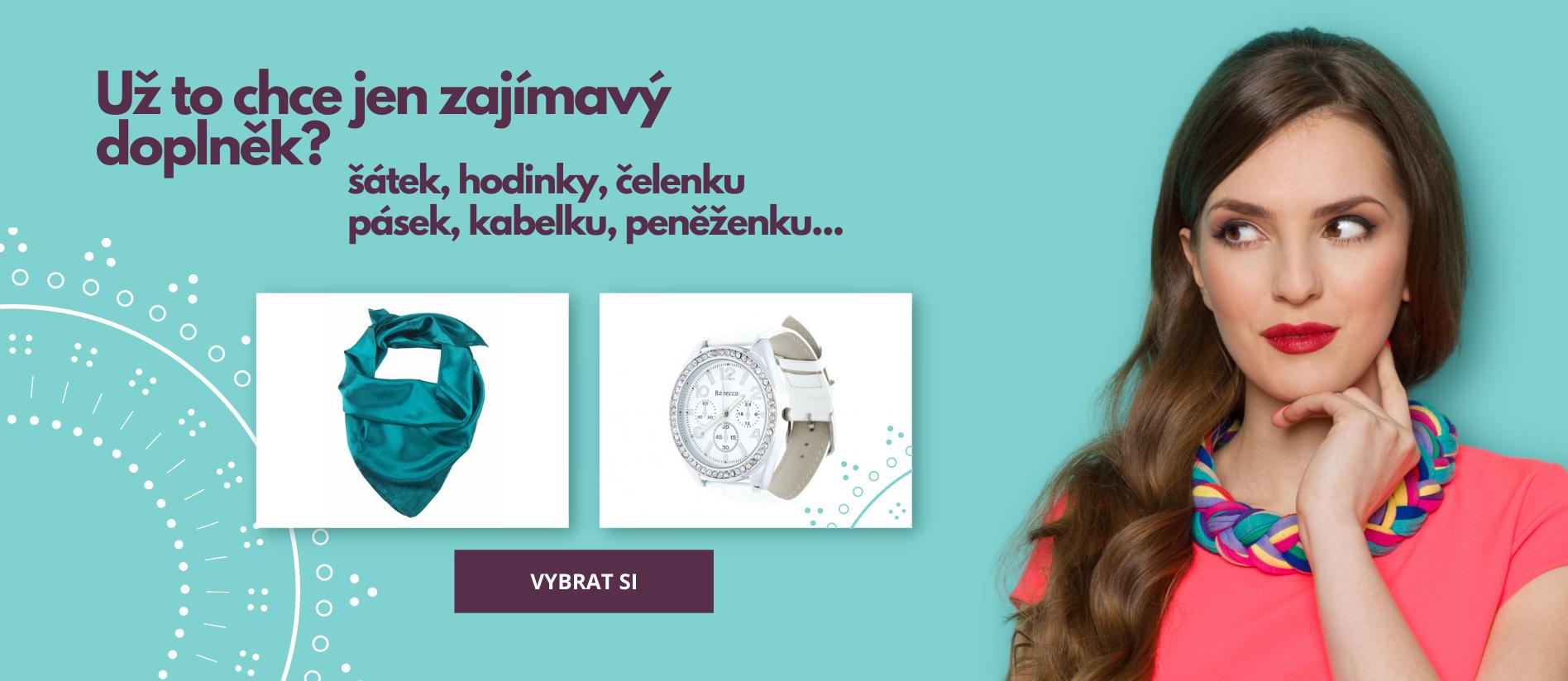 Ewena doplňky - šátky, hodinky, čelenky, pásky, kabelky, peněženky...