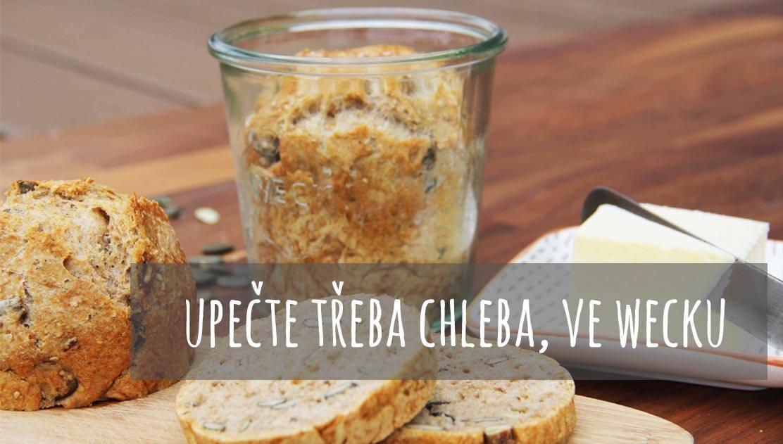 Upečte třeba chleba, ve Wecku