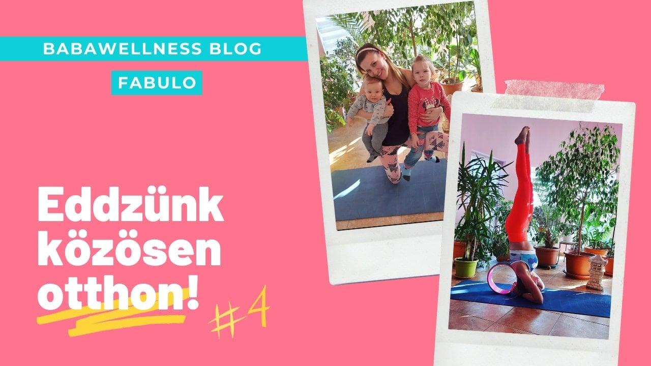 "Videósorozat: ""Otthoni edzés a Babawellness bloggal"" - baba-mama gerincjóga"
