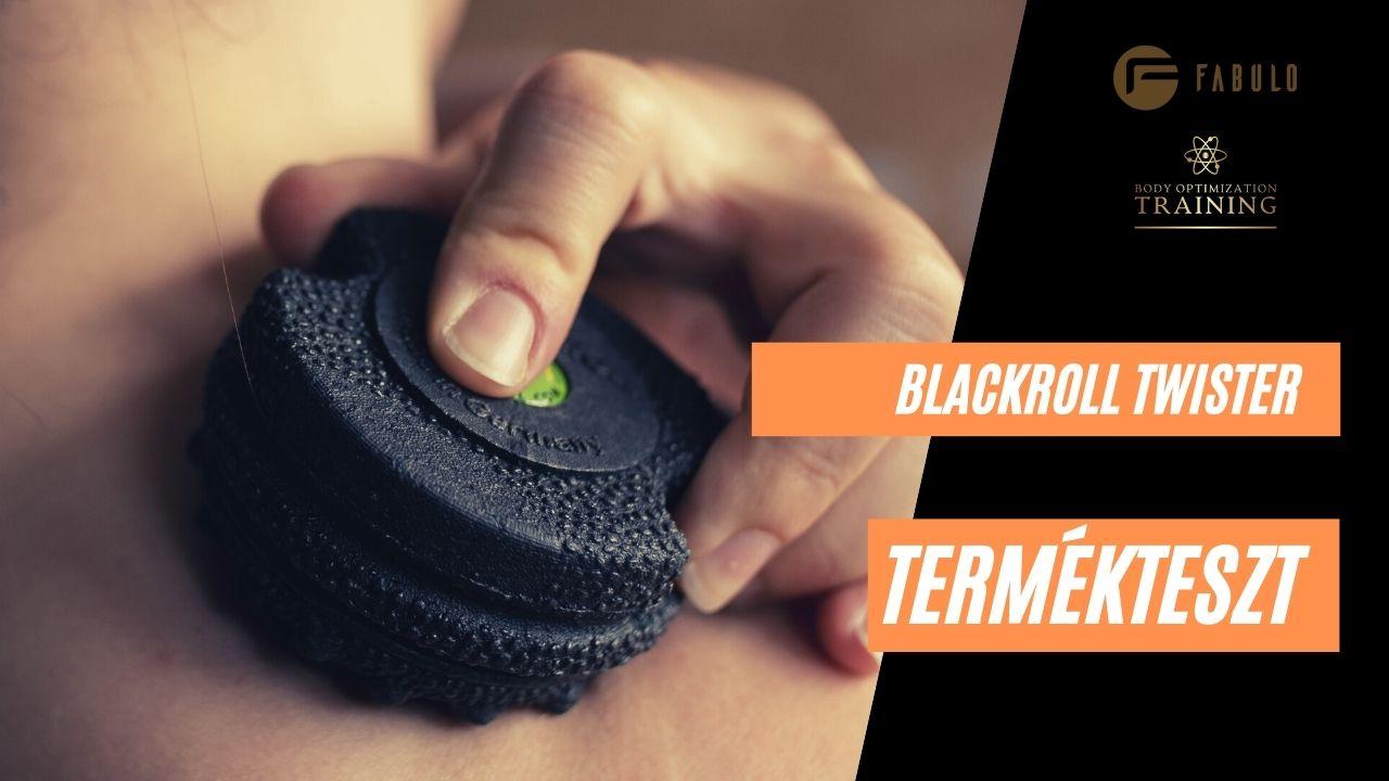 Termékteszt: Hogyan használjuk a Blackroll Twister fascia eszközt?