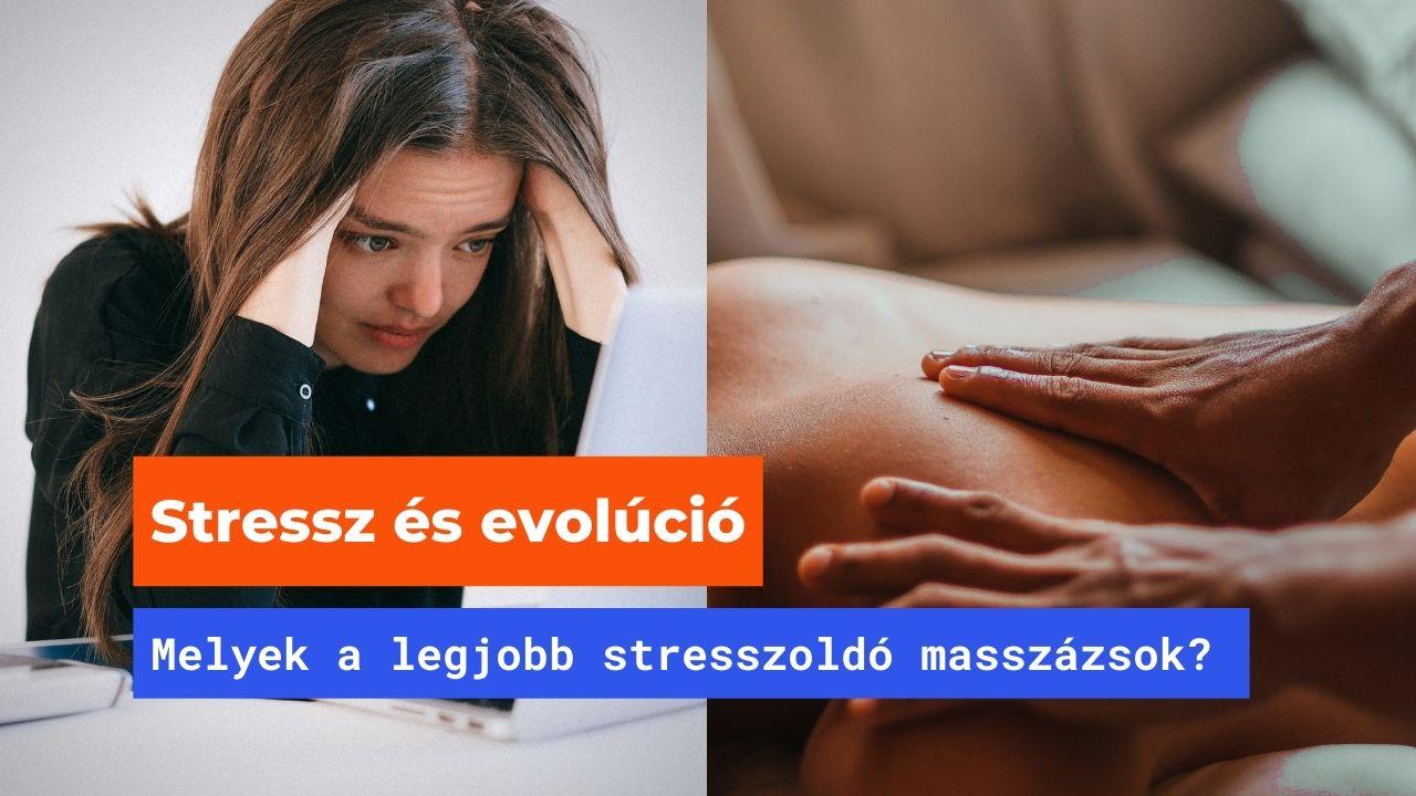 Stressz és evolúció – Melyek a legjobb stresszoldó masszázsok?