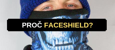 Proč zrovna Faceshield?