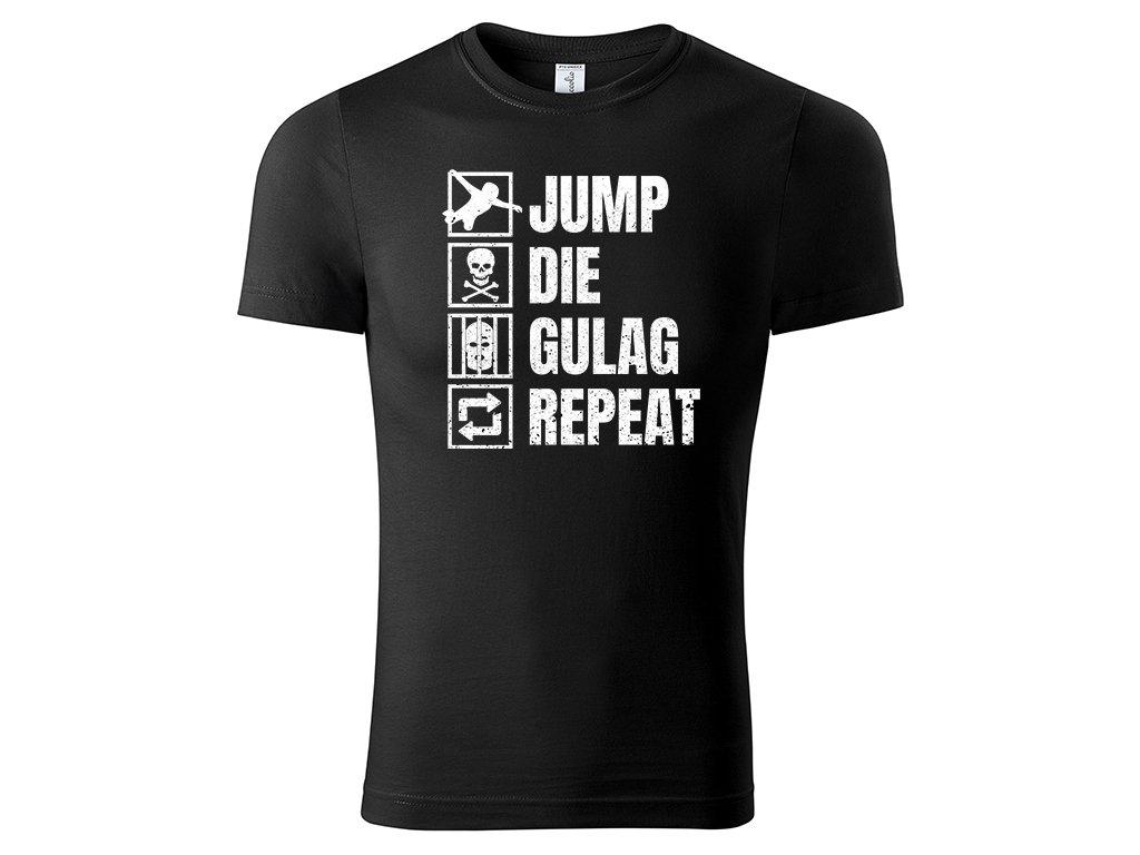 Tričko Jump Die Gulag Repeat