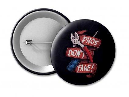 Placka Pros Don't Fake!