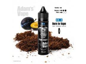Příchuť Born to Vape S&V: Plum Engine (Opravdový tabák se švestkou) 12ml