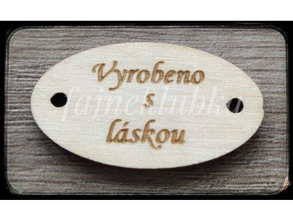 Dřevěný oválný štítek Vyrobeno s láskou