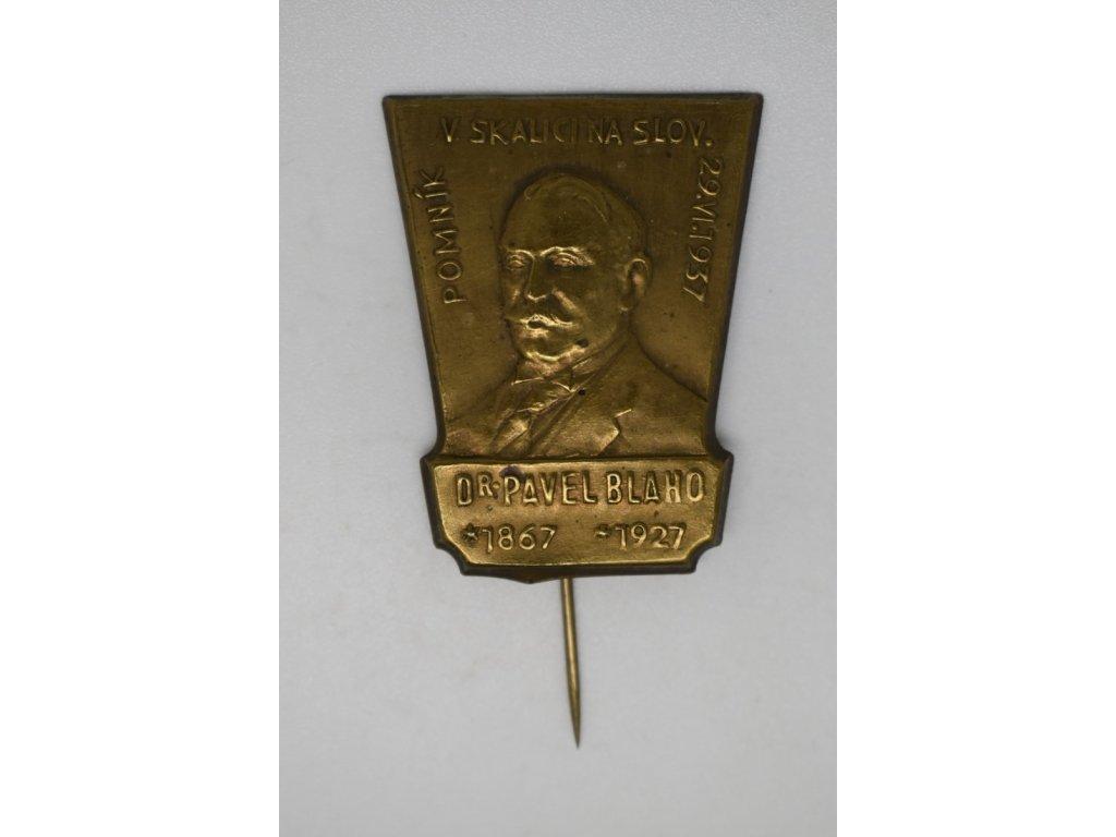 Pomník Dr. Pavla Blaho ve Skalici na Slovensku 1937