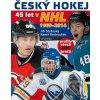 Český hokej 45 let v NHL 1969-2014