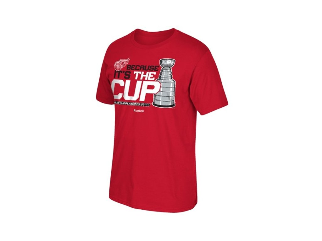Tričko - Detroit Red Wings - Because it's the Cup - Stanley Cup Playoffs 2015