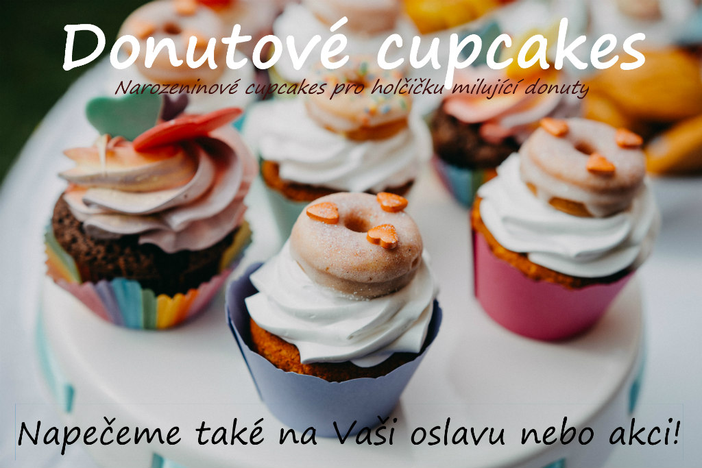 Donutové cupcakes - narozeninové cupcakes pro holčičku milující donuty - Brno a okolí