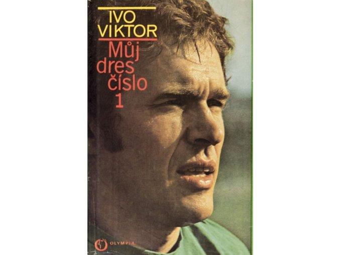 Ivo Viktor - Můj dres číslo  1