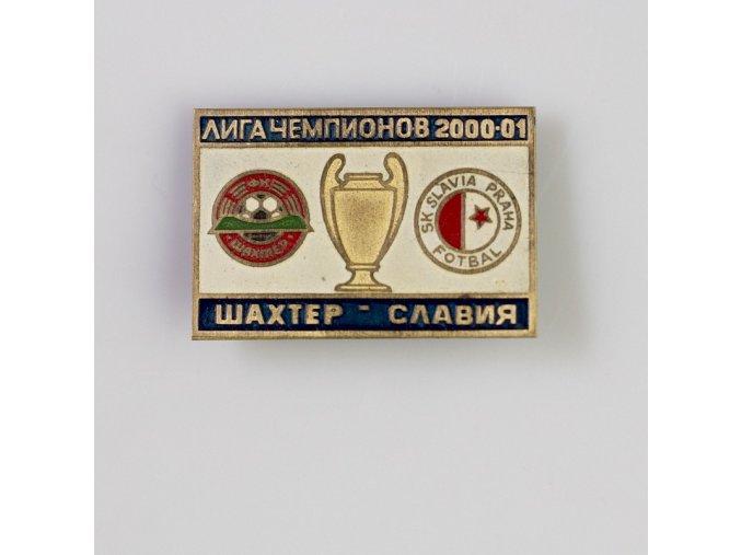 Odznak UEFA Liga mistru Sachter vs Slavia 2000 2001 Blue