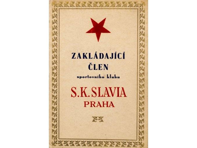 Zakládající člen klubu S.K.SLAVIA PRAHA