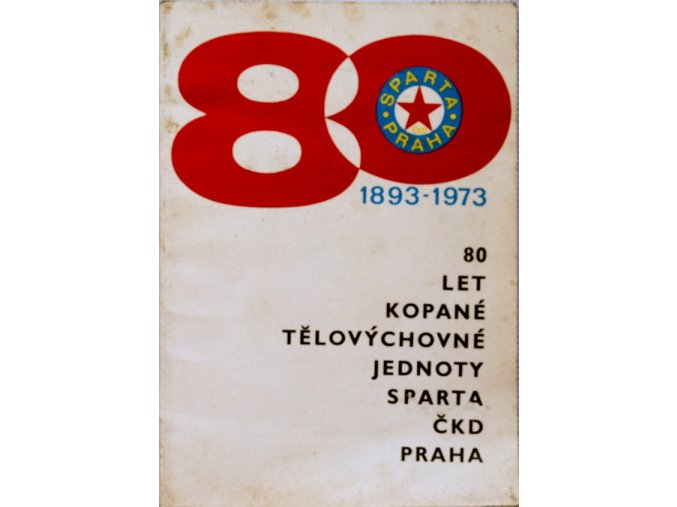 80 let ČKD SPARTA PRAHA 1893 1973