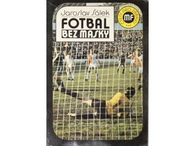 Kniha Fotbal bez Masky, Jaroslav Šálek