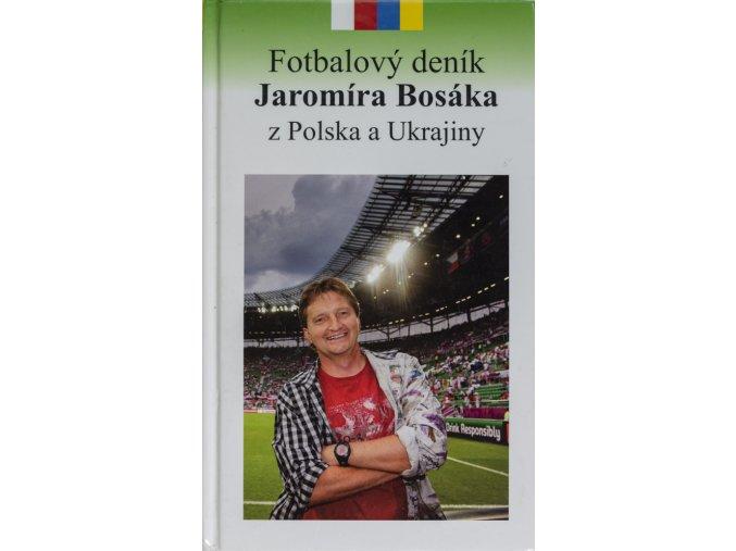 Kniha Fotbalový deník J.Bosáka z Polska a UkrajinyDSC 2501
