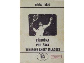 Příručka pro žáky tenisové školy mládeže, Mirko Lekič