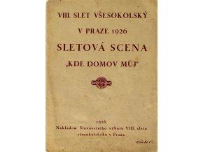 Brožura Sokol, VIII. Všesokolský slet, Sletová scena, Kde domov můj (1)