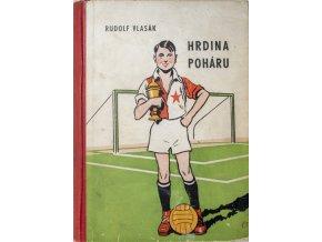Kniha Rudolf Vlasák, Hrdina poháru.Kniha Rudolf Vlasák, Hrdina poháru.