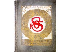 Vázaný pamětní list vydaný péčí obce Sokolské, V. Všesokolského sletu v Praze, 1907 (1)