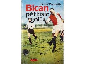Bican, pět tisíc gólů. Josef Pondělík