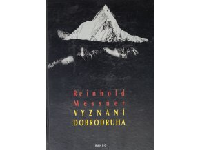 Kniha - R. Messner, Vyznání dobrodruha, věnování  J. Masopustovi