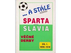Kniha ...A stále, Sparta v. Slavia, 1. díl, 1896 1918