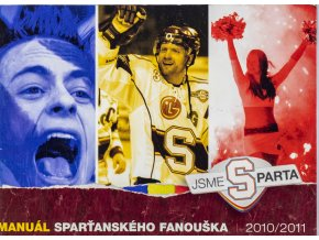 Manuál sparťanského fanouška, 20102011